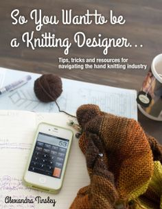 So You Want to be a Knitting Designer... - Dull Roar ebook