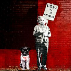 Banksy, einstein, love is the answer