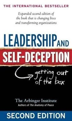 PAPERBACK - Leadership and Self-Deception: Getting Out of the Box