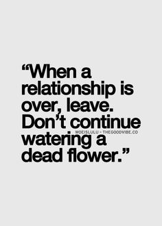 When a relationship is over....
