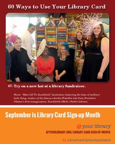 """#47. Try on a new hat at a library fundraiser.  Photo: """"Hats Off to Southfield"""" fundraiser featuring the hats of milliner Luke Song, creator of the famous Aretha Franklin hat from President Obama's first inauguration. Southfield (Mich.) Public Library."""