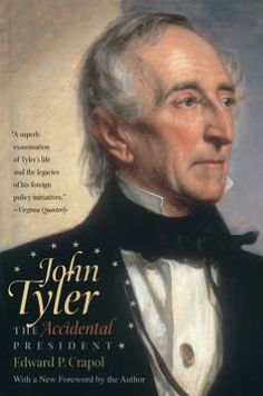 John Tyler, the Accidental President - Edward P. Crapol. The vice president who set the precedent for the vp stepping into the role of the president who has died. This in-depth look into our 10th president is quite interesting.  (10th president)