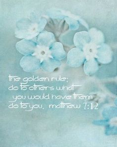 Matthew 7:12…More at http://beliefpics.christianpost.com/  #God #Jesus #bible