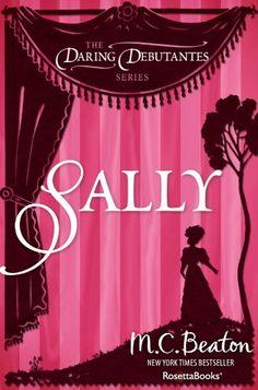 Sally (The Daring Debutantes Series Book 7) by M. C. Beaton
