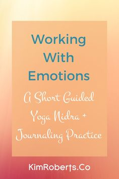 When you listen to your emotions, you learn where your work lies in adapting to the changes ahead. At the end of this sixteen minute practice I share a writing prompt you can use to explore any emotions that may want attention.. Or you can simply listen to the guided yoga nidra practice without the emotional journaling prompt. Journaling Prompts for Emotions
