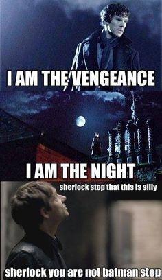 """.""""sherlock you are not batman stop"""""""