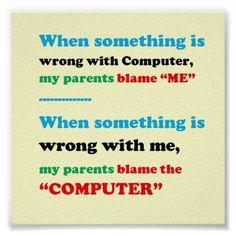 Blame the Computer I am the Culprit FUNNY Parent Poster - decor diy cyo customize home