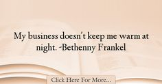 Bethenny Frankel Quotes About Business - 8262