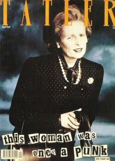"""""""This woman was once a punk"""" – Westwood as Thatcher for Tatler's April 1989 cover"""