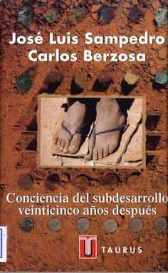 Conciencia del subdesarrollo veinticinco años después / José Luis Sampedro, Carlos Berzosa