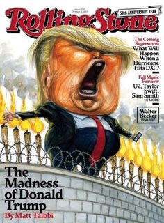 Rolling Stone Magazine Issue 1297 October 5 2017 The Madness of Donald Trump Tapas, Rolling Stone Magazine Cover, Los Rolling Stones, Influential People, Digital Magazine, Satire, Presidents, Opera, Rolls