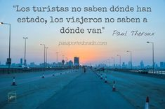 """""""Tourists do not know where they have been, travelers do not know where they are going"""" Paul Theroux Paul Theroux, Beach, Water, Travel, Outdoor, Inspirational Travel Quotes, Passport, Wanderlust, Adventure"""