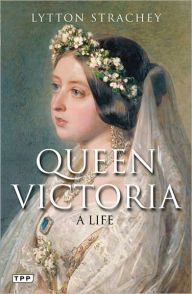 Queen Victoria: A Life by Lytton Strachey