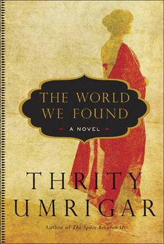 "Read ""The World We Found A Novel"" by Thrity Umrigar available from Rakuten Kobo. This is a novel that rewards reading, and even re-reading. The World We Found is a powerful meditation. New Books, Books To Read, Power Of Meditation, Reading Lists, So Little Time, Bestselling Author, The Book, Book Worms, How To Memorize Things"