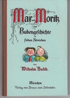 ALTES MAX UND MORITZ BUCH 1959 | eBay Old Children's Books, Great Books, My Books, Film Books, Book Authors, Reading For Beginners, Beautiful Book Covers, My Childhood Memories, Book Of Life