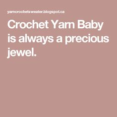 Crochet Yarn Baby is always a precious jewel.