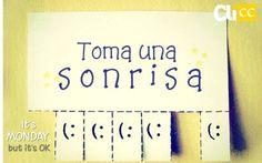 TOMA UNA SONRISA #monday