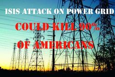 ISIS Attack on Power Grid Could Kill 90% of Americans