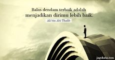 Quotes Sahabat, Quran Quotes, Mood Quotes, Qoutes, Life Quotes, Islamic Inspirational Quotes, Islamic Quotes, Message Jar, Ali Bin Abi Thalib