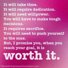 It Is Worth It   #motivation