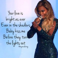 Beyonce - XO. The perfect song from the perfect queen.