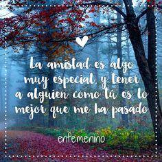 """""""La amistad es algo muy especial y tener a alguien como tú es lo mejor que me ha pasado"""" #bff #friends #love"""