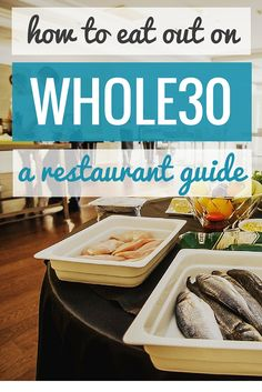 Need a meal out on #Whole30? Read our Whole30 Restaurant Survival Guide to stay out of trouble!