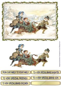 Vintage scene of children playing in the snow on a sleigh. Collecting holly.  Decoupage 1 layer. Tags - From Our Family To Your Family, To Very Special Friends, To Very Special Grandchildren, To a Very Special Grand Daughter, To a Very Special Grand Son and 1 blank