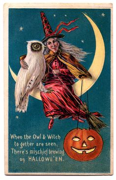 """vintage hallowe'en postcard- """"when the owl & witch together are seen, there's mischief brewing on hallowe'en""""  *graphicsfairy.blogspot"""