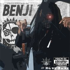 My cover for Benji (Chief Keef's Glo Gang member)