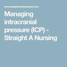Managing intracranial pressure (ICP) - Straight A Nursing