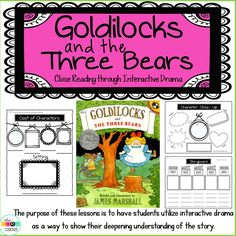Through text dependent questioning,writing in response to text, and acting, students demonstrate their increasing depth of knowledge of language arts standards using Goldilocks and the Three Bears by: James Marshall.