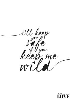 i'll keep you safe if you keep me wild by lettersonlove on Etsy
