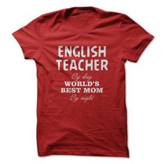 English Teacher By Day Worlds Best Mom By Night T-Shirts, Hoodies, Sweatshirts, Tee Shirts (19$ ==> Shopping Now!)