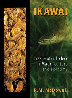 Ikawai: Freshwater Fishes in Maori Culture and Economy