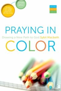 Praying in Color: Drawing a New Path to God (Portable Edition) Updated new version