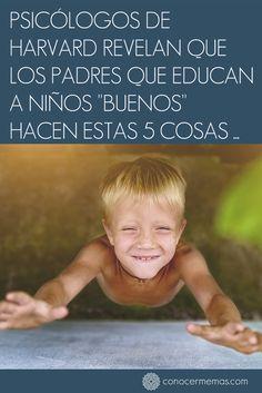 Psicólogos de Harvard revelan que los padres que educan a niños buenos hacen estas 5 cosas #mente #autoayuda