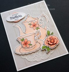 Heart's Delight Cards: Drink Your Tea! Handmade Birthday Cards, Greeting Cards Handmade, Best Wishes Card, Teapots And Cups, Teacups, Tea Party Theme, Stamping Up Cards, Fathers Day Cards, Scrapbooking