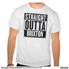 """Straight Outta BrIxton"" Tee Shirts"