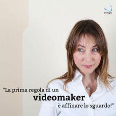 """""""La prima regola di un videomaker è affinare lo sguardo!""""  Valeria Fabris,  Video Director at Interlogica Srl  #interlogica #social #quote #video"""
