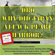 Increase the rigor in your classroom with this thought-provoking DBQ! Your students will analyze four primary and secondary sources to determine why Japan attacked Pearl Harbor in 1941. They will then use the evidence from the documents to write a well-written paragraph. Detailed directions for the student and teacher are included. Pin it Now!