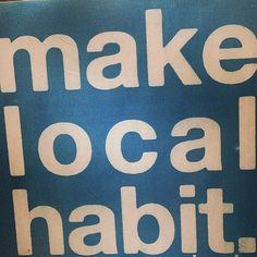 """Old habits die hard. Make local habit.""  www.shoplocalraleigh.org"