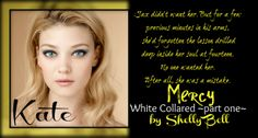 White Collared P1 Mercy by Shelly Bell ~ Kate