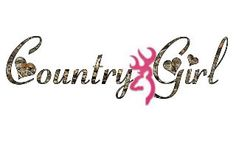 A country girl wording with browning symbol in camo Country Girl Life, Country Girl Quotes, Country Girls, Country Music, Southern Quotes, Country Living, Southern Living, Country Sayings, Girl Sayings