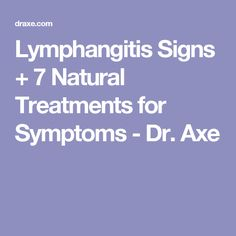 Lymphangitis Signs + 7 Natural Treatments for Symptoms - Dr. Axe