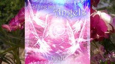 Calling my Angels - Full Album - Ideal for treatments such as Reiki and ...