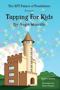"""Tapping For Kids: A Children's Guide To EFT Emotional Freedom Techniques by Angie Muccillo  """"Tapping For Kids"""" is an EFT Children's book designed to teach 7-11 year olds how to use EFT as a tool to help them overcome their fears, worries and everyday traumas as well as build their self-esteem. Tapping For Kids is a perfect gift for any children in your life!    Tapping for Kids is now in its 2nd full colour edition."""