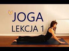 Joga dla początkujących w domu - to odpowiedź na pytanie jak zacząć jogę! Lekcja 1, to praktyka jogi, którą możesz wykonać nawet jeżeli z jogą nigdy nie miał... Healthy Style, Yoga Dance, Keep Fit, Zumba, Just Do It, Jogging, Pilates, Health Fitness, Workout