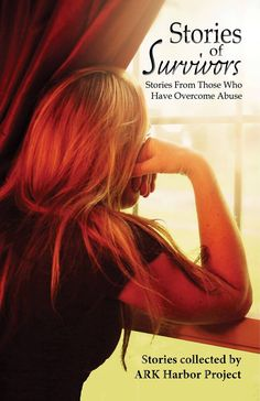 Book: Stories of Survivors: stories from those who have overcome abuse. This collection of stories and poems written by survivors of domestic violence shows the amazing ability of the human spirit to overcome, heal, and thrive after abuse. Each story is an inspiring first hand account by those who lived through the abuse.