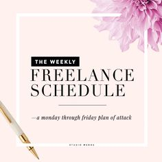 The WEEKLY FREELANCE SCHEDULE—a monday through friday plan of attack | Studio Meroe